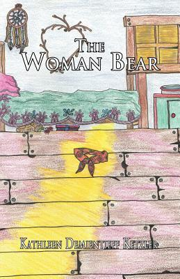 The Woman Bear  by  Kathleen Demientieff Ketzler