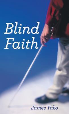 Blind Faith  by  James Yako