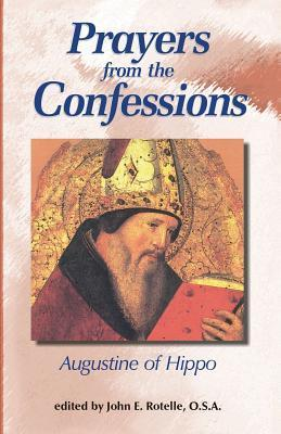 Prayers from the Confessions Augustine of Hippo