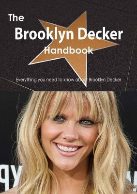 The Brooklyn Decker Handbook - Everything You Need to Know about Brooklyn Decker  by  Emily Smith