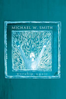 Michael W. Smith - Worship Again Michael W.  Smith