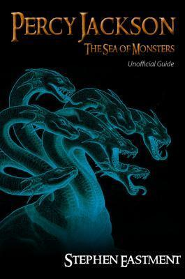 Percy Jackson: The Sea of Monsters Unofficial Guide  by  Stephen Eastment