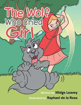 The Wolf Who Cried Girl  by  Midge Leavey
