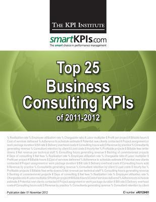 Top 25 Business Consulting Kpis of 2011-2012 The KPI Institute