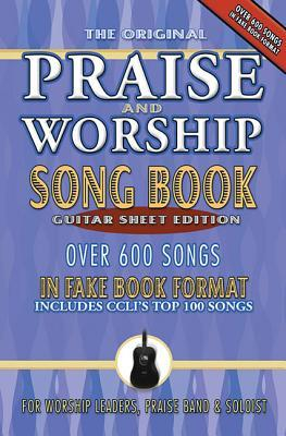 The Original Praise & Worship Song Book: Over 600 Songs in Guitar Sheet Format Brentwood-Benson Music Publishing