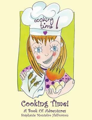 Cooking Time: A Book of Adventures Stephanie Montalvo Halfvarson