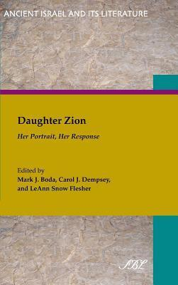 Daughter Zion: Her Portrait, Her Response  by  Mark J. Boda