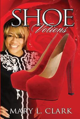Shoe Votions  by  Mary L. Clark