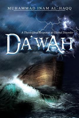Dawah - A Theological Response to Global Disorder Muhammad Inam Al-Haqq