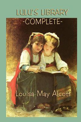 Lulus Library -Complete- Louisa May Alcott