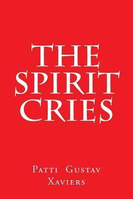 The Spirit Cries Patti Gustav Xaviers