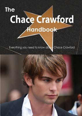 The Chace Crawford Handbook - Everything You Need to Know about Chace Crawford Emily Smith