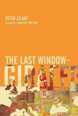 The Last Window: Giraffe: A Picture Dictionary for the Over Fives  by  Péter Zilahy