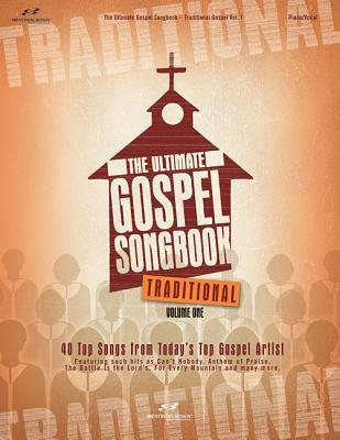 The Ultimate Gospel Songbook: Traditional, Volume One Brentwood-Benson Music Publishing