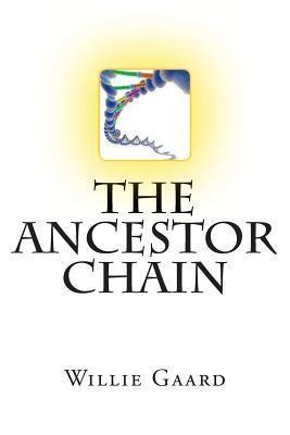The Ancestor Chain  by  Willie Gaard