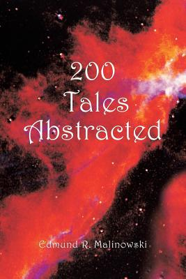 200 Tales Abstracted  by  Edmund R Malinowski