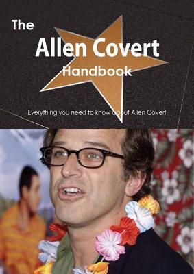 The Allen Covert Handbook - Everything You Need to Know about Allen Covert Emily Smith