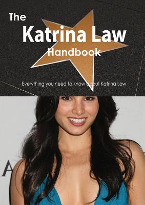 The Katrina Law Handbook - Everything You Need to Know about Katrina Law Emily Smith