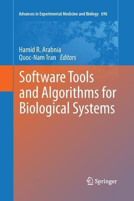 Software Tools and Algorithms for Biological Systems  by  Hamid R. Arabnia