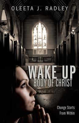 Wake Up Body of Christ  by  Oleeta J. Radley