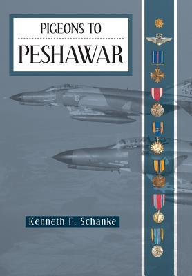 Pigeons to Peshawar  by  Kenneth F Schanke