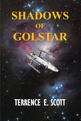 Shadows in Golstar  by  Terrence E. Scott
