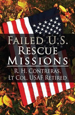 Failed U.S. Rescue Missions  by  R.H. Contreras
