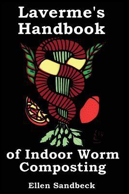 Lavermes Handbook of Indoor Worm Composting Ellen B. Sandbeck