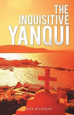 The Inquisitive Yanqui  by  Bob Wildman