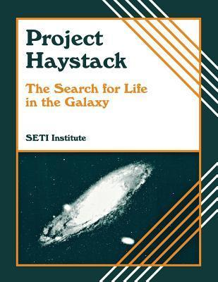 Project Haystack: The Search for Life in the Galaxy  by  SETI Institute Staff