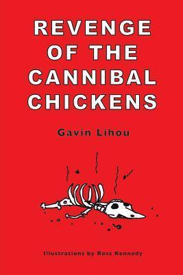 Revenge of the Cannibal Chickens Gavin Lihou
