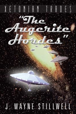 Xetonian Trades: The Augerite Hordes  by  J Wayne Stillwell