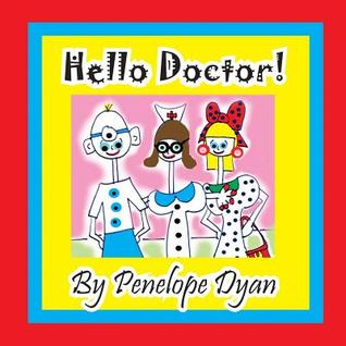 Hello Doctor!  by  Penelope Dyan