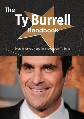 The Ty Burrell Handbook - Everything You Need to Know about Ty Burrell Emily Smith