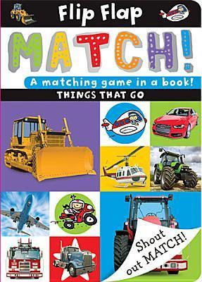 Flip, Flap, Match! Things That Go  by  Sarah Phillips
