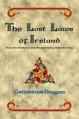 The Lost Laws of Ireland Catherine Duggan
