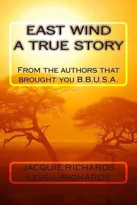 East Wind a True Story Jacqueline Richards