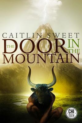The Door in the Mountain Caitlin Sweet