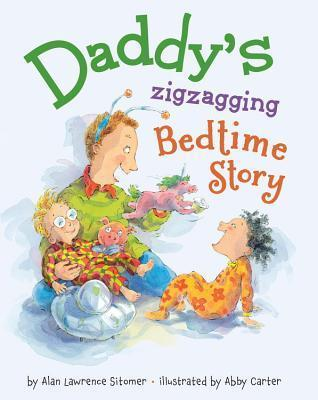 Daddys Zigzagging Bedtime Story  by  Alan Sitomer