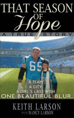That Season of Hope: A True Story Keith Larson
