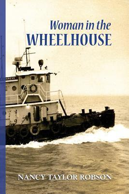 Woman in the Wheelhouse  by  Nancy Taylor Robson