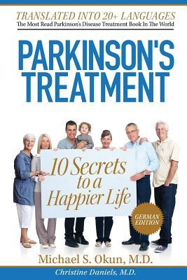 Die 10 Geheimnisse Eines Glucklicheren Lebens Mit Der Parkinson-Krankheit  by  Michael S. Okun
