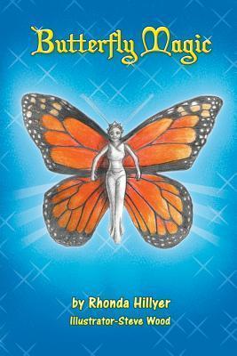 Butterfly Magic Rhonda Hillyer