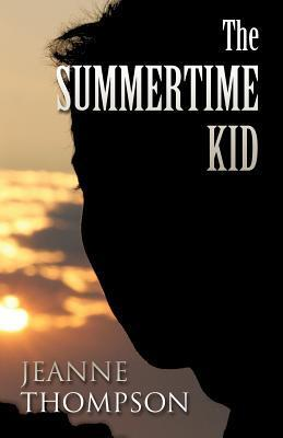 The Summertime Kid  by  Jeanne Thompson