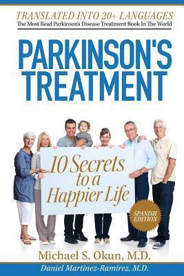 10 Secretos Para Vivir Feliz a Pesar de La Enfermedad de Parkinson Michael S. Okun