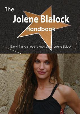 The Jolene Blalock Handbook - Everything You Need to Know about Jolene Blalock Emily Smith