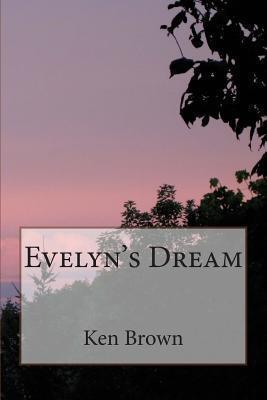 Evelyns Dream Ken Brown