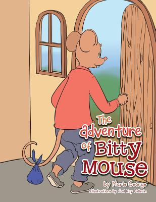 The Adventure of Bitty Mouse  by  Marie George
