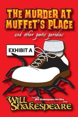 The Murder at Muffets Place and Other Poetic Parodies  by  Will Shakespeare