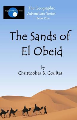 The Sands of El Obeid Christopher B Coulter